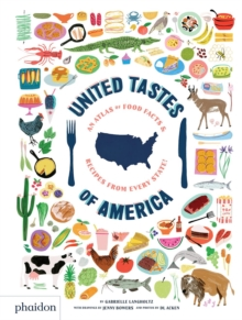 United Tastes of America : An Atlas of Food Facts & Recipes from Every State!, Hardback Book