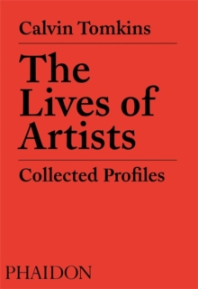 The Lives of Artists : Collected Profiles, Paperback / softback Book