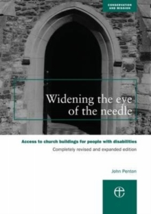 Widening the Eye of the Needle : Access to Church Buildings for People with Disabilities, Paperback / softback Book