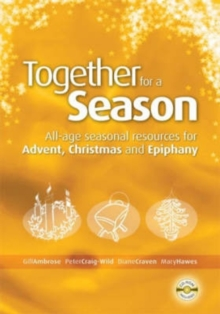 Together for a Season: Advent, Christmas and Epiphany : All-Age Seasonal Material for Advent, Christmas and Epiphany, Mixed media product Book