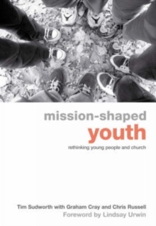 Mission-shaped Youth : Rethinking Young People and Church, Paperback Book