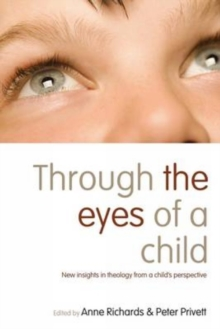 Through the Eyes of a Child : New Insights in Theology from a Child's Perspective, Paperback Book