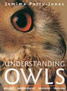 Understanding Owls : Biology Management Breeding Training, Paperback Book