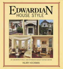 Edwardian House Style : An Architectural and Interior Design Source Book, Paperback Book