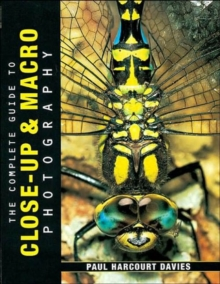 The Complete Guide to Close-up and Macro Photography, Paperback Book