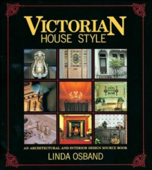 Victorian House Style : An Architectural and Interior Design Source Book, Paperback Book