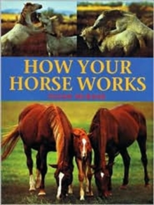 How Your Horse Works, Paperback / softback Book