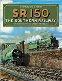 SR 150 : A Century and a Half of the Southern Railway, Paperback Book