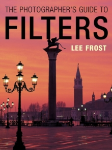The Photographer's Guide to Filters, Paperback Book
