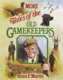 More Tales of the Old Gamekeepers, Paperback / softback Book