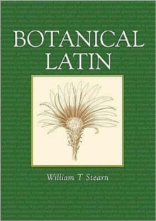 Botanical Latin : History, Grammar, Syntax, Terminology and Vocabulary, Paperback Book
