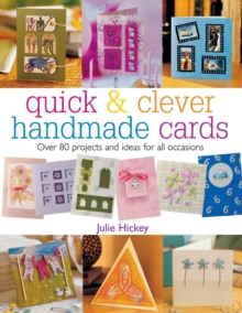 Quick & Clever Handmade Cards : Over 80 Projects and Ideas for All Occasions, Paperback Book