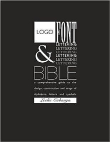 Logo, Font and Lettering Bible, Paperback Book