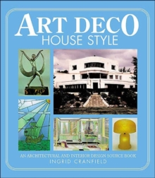 Art Deco House Style : An Architectural and Interior Design Source Book, Paperback Book