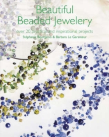 Beautiful Beaded Jewellery : Over 20 Practical and Inspirational Projects, Paperback Book