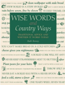 Wise Words and Country Ways : Traditional Advice and Whether it Works Today, Hardback Book