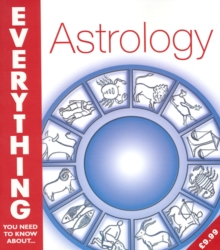 Astrology (Everything You Need to Know About...), Paperback / softback Book