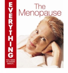 The Menopause (Everything You Need to Know About...), Paperback / softback Book