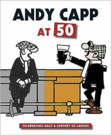 Andy Capp at 50 : Celebrating Half a Century of Laughs, Paperback / softback Book