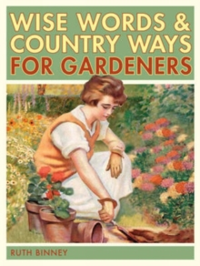The Gardener's Wise Words and Country Ways, Hardback Book