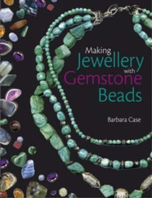 Making Jewellery with Gemstone Beads, Paperback Book