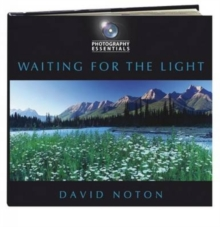 Photography Essentials: Waiting for the Light, Paperback Book