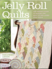 Jelly Roll Quilts : Delicious Quilts from the Latest Irresistible Strip Rolls, Paperback / softback Book