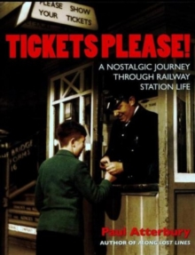 Tickets Please : A Nostalgic Journey Through Railway Station Life, Paperback Book