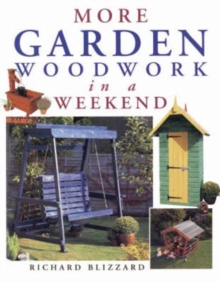 More Garden Woodwork in a Weekend, Paperback Book