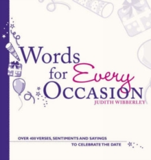 Words for Every Occasion : Over 400 Verses, Sentiments and Sayings to Celebrate the Date, Paperback Book