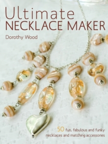 Ultimate Necklace Maker, Paperback Book