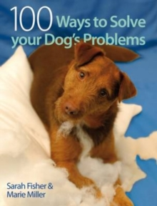 100 Ways to Solve Your Dog's Problems, Paperback Book