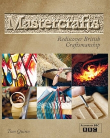 Mastercrafts : Rediscover British Craftsmanship, Paperback Book
