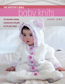 The Knitter's Bible - Simple Baby Knits : Simple Baby Knits, Paperback Book