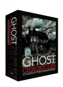 Ghost Chronicles: WITH Tales of Haunted Places AND Ghostly Tales on Land and Sea AND Tales of the Supernatural, Hardback Book