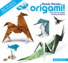 Ready Steady Origami : Over 40 Fun Paper Folding Projects, Paperback Book