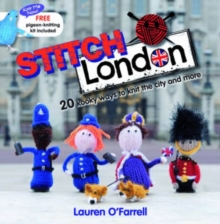 Stitch London : 20 Kooky Ways to Knit the City and More, Paperback / softback Book