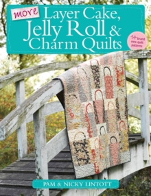 More Layer Cake, Jelly Roll & Charm Quilts, Paperback / softback Book