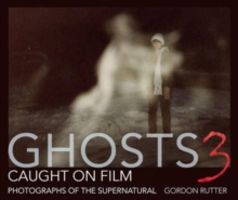 Ghosts Caught on Film: 3 : Photographs of Ghostly Phenomena, Hardback Book