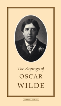 The Sayings of Oscar Wilde, Paperback Book