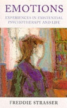 Emotions : Experiences in Existential Pyschotherapy and Life, Paperback Book