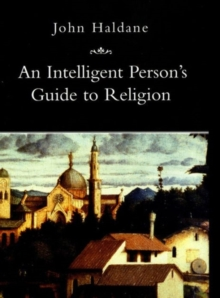 An Intelligent Person's Guide to Religion, Hardback Book