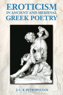 Eroticism in Ancient and Medieval Greek Poetry, Hardback Book