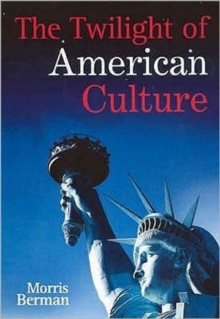 The Twilight of American Culture, Hardback Book