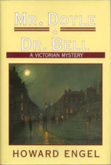 Mr. Doyle and Dr. Bell : A Victorian Murder Mystery, Hardback Book