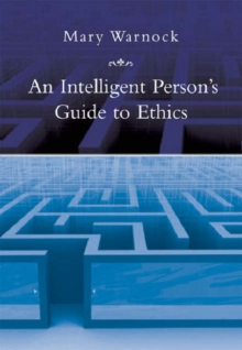 An Intelligent Person's Guide to Ethics, Paperback Book