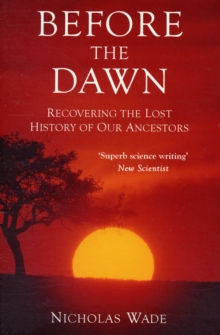 Before the Dawn : Recovering the Lost History of Our Ancestors, Paperback Book