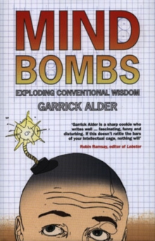 Mind Bombs : Exploding Conventional Wisdom, Hardback Book