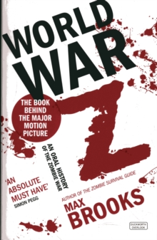 World War Z : An Oral History of the Zombie Wars, Paperback / softback Book