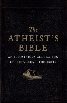 Atheist's Bible, Hardback Book